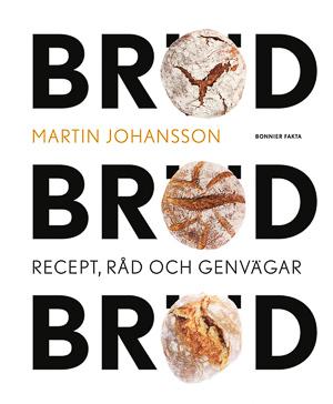 Omslag till boken Bröd, bröd, bröd : recept, råd och genvägar