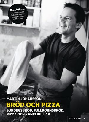 Omslag till boken Bröd och pizza : surdegsbröd, fullkornsbröd, pizza och kanelbullar