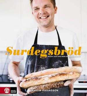 Omslag till boken Surdegsbröd : recept och tips från en hemmabagare